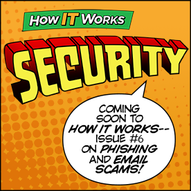 How IT Works: Security. Coming Soon.